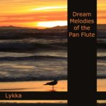 Dream Melodies of the Pan Flute - First Edition