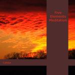 Five Elements Meditation - Lykka