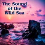 The Sound of the Wild Sea (Meeres-Impressionen) - Lykka